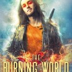 [PDF] [EPUB] The Burning World (Fate Fire Shifter Dragon: World on Fire Series One, #7) Download
