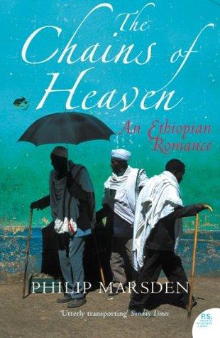 [PDF] [EPUB] The Chains of Heaven: An Ethiopian Romance Download by Philip Marsden