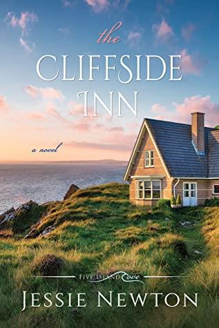 [PDF] [EPUB] The Cliffside Inn (Five Island Cove Book 3) Download by Jessie Newton