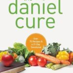 [PDF] [EPUB] The Daniel Cure: A Guide to Improving Your Physical and Spiritual Health Download