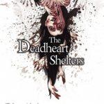 [PDF] [EPUB] The Deadheart Shelters Download