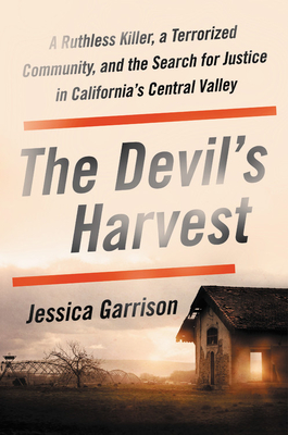 [PDF] [EPUB] The Devil's Harvest: A Ruthless Killer, a Terrorized Community, and the Search for Justice in California's Central Valley Download by Jessica Garrison