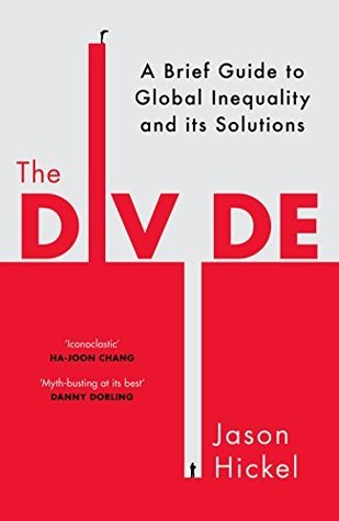 [PDF] [EPUB] The Divide: A Brief Guide to Global Inequality and its Solutions Download by Jason Hickel