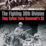 [PDF] [EPUB] The Fighting 30th Division: They Called Them Roosevelt's SS Download