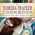 [PDF] [EPUB] The Florida Cracker Cookbook: Recipes and Stories from Cabin to Condo (American Palate) Download