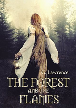 [PDF] [EPUB] The Forest and The Flames (The Chronicles of Matilda, Lady of Flanders #2) Download by G.  Lawrence