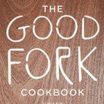 [PDF] [EPUB] The Good Fork Cookbook Download