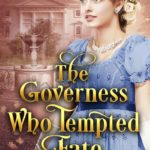 [PDF] [EPUB] The Governess Who Tempted Fate Download