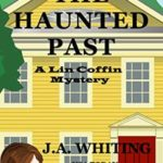 [PDF] [EPUB] The Haunted Past (A Lin Coffin Mystery #11) Download