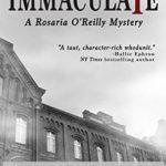 [PDF] [EPUB] The Immaculate: A Rosaria O'Reilly Mystery (Rosaria O'Reilly Mysteries Book 1) Download