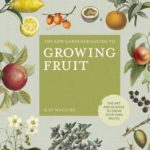 [PDF] [EPUB] The Kew Gardener's Guide to Growing Fruit: The art and science to grow your own fruit Download