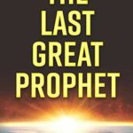 [PDF] [EPUB] The Last Great Prophet Download