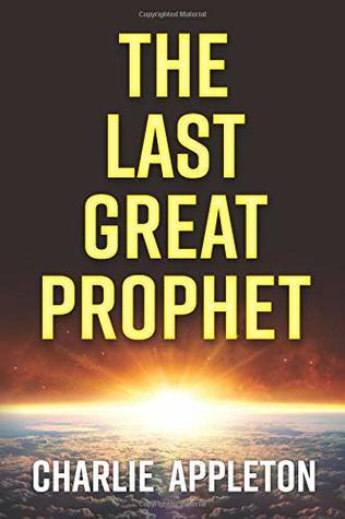 [PDF] [EPUB] The Last Great Prophet Download by Charlie Appleton