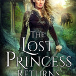 [PDF] [EPUB] The Lost Princess Returns (The Uncharted Realms, #5.5) Download