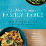 [PDF] [EPUB] The Mediterranean Family Table: 125 Simple, Everyday Recipes Made with the Most Delicious and Healthiest Food on Earth Download