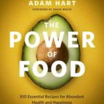 [PDF] [EPUB] The Power of Food: 100 Essential Recipes for Abundant Health and Happiness Download