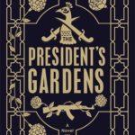[PDF] [EPUB] The President's Gardens Download
