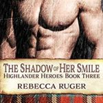 [PDF] [EPUB] The Shadow of Her Smile (Highlander Heroes Book 3) Download