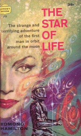[PDF] [EPUB] The Star of Life Download by Edmond Hamilton
