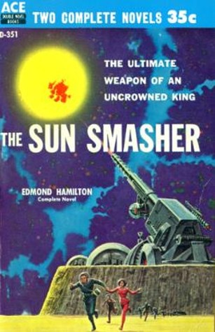 [PDF] [EPUB] The Sun Smasher Download by Edmond Hamilton