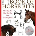 [PDF] [EPUB] The Ultimate Book of Horse Bits: What They Are, What They Do, and How They Work (2nd Edition) Download