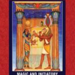 [PDF] [EPUB] The Union of Isis and Thoth: Magic and Initiatory Practices of Ancient Egypt Download