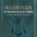 [PDF] [EPUB] The Wampus of Reeds Spring (Mason Dixon, Monster Hunter #2 and The New Templars) Download