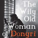 [PDF] [EPUB] The Wily Old Woman of Dongri Download