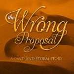 [PDF] [EPUB] The Wrong Proposal: A Sand and Storm Story (Legendary Magic Book 101) Download