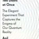 [PDF] [EPUB] Through Two Doors at Once: The Elegant Experiment That Captures the Enigma of Our Quantum Reality Download