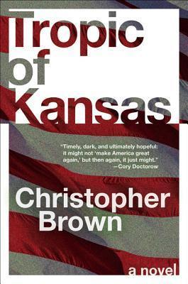 [PDF] [EPUB] Tropic of Kansas Download by Christopher    Brown