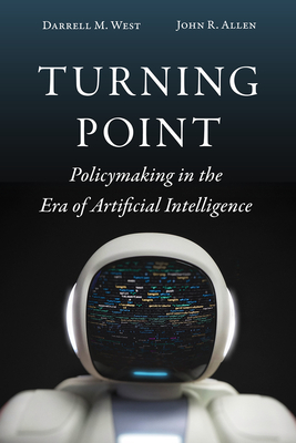 [PDF] [EPUB] Turning Point: Policymaking in the Era of Artificial Intelligence Download by Darrell M. West