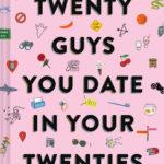 [PDF] [EPUB] Twenty Guys You Date in Your Twenties Download