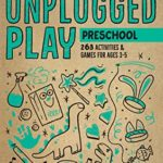 [PDF] [EPUB] Unplugged Play: Preschool: 263 Activities  Games for Ages 3-5 Download