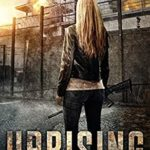[PDF] [EPUB] Uprising: A Post Apocalyptic EMP Survival Thriller (Days of Want Book Four) Download