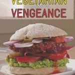 [PDF] [EPUB] Vegetarian with a Vengeance Download