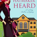 [PDF] [EPUB] What the Hatmaker Heard (Missy DuBois Mystery #6) Download