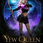 [PDF] [EPUB] Yew Queen Trilogy: An Urban Fantasy Paranormal Romance Download