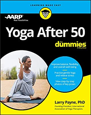 [PDF] [EPUB] Yoga After 50 For Dummies Download by Larry Payne