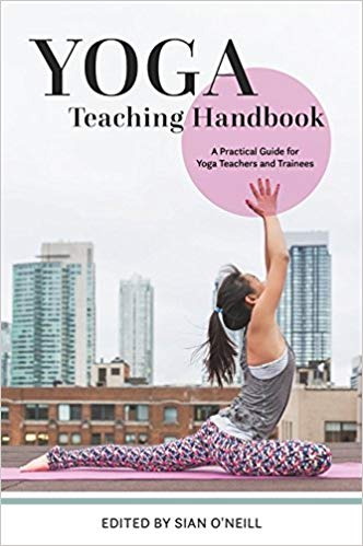 [PDF] [EPUB] Yoga Teaching Handbook: A Practical Guide for Yoga Teachers and Trainees Download by Sian O'Neill