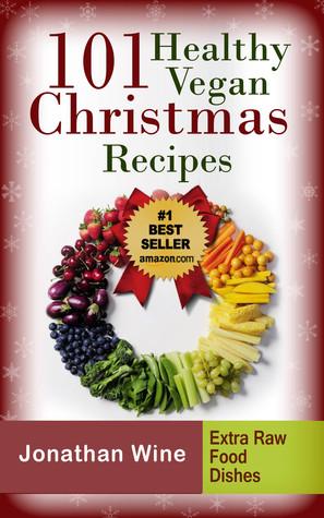 [PDF] [EPUB] 101 Healthy Vegan Christmas Recipes Download by Jonathan Vine