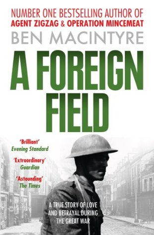 [PDF] [EPUB] A Foreign Field (Text Only) Download by Ben Macintyre