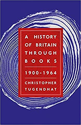[PDF] [EPUB] A History of Britain Through Books: 1900 - 1964 Download by Christopher Tugendhat