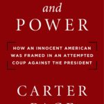 [PDF] [EPUB] Abuse and Power: How an Innocent American Was Framed in an Attempted Coup Against the President Download