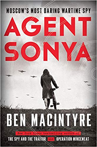 [PDF] [EPUB] Agent Sonya: Moscow's Most Daring Wartime Spy Download by Ben Macintyre