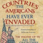 [PDF] [EPUB] All the Countries the Americans Have Ever Invaded: Making Friends and Influencing People? Download