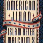 [PDF] [EPUB] American Jihad: Islam After Malcolm X Download