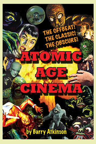 [PDF] [EPUB] Atomic Age Cinema: The Offbeat! The Classic! The Obscure! Download by Barry Atkinson