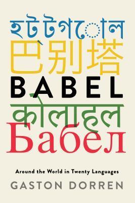 [PDF] [EPUB] Babel: Around the World in Twenty Languages Download by Gaston Dorren