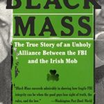 [PDF] [EPUB] Black Mass: The True Story of an Unholy Alliance Between the FBI and the Irish Mob Download